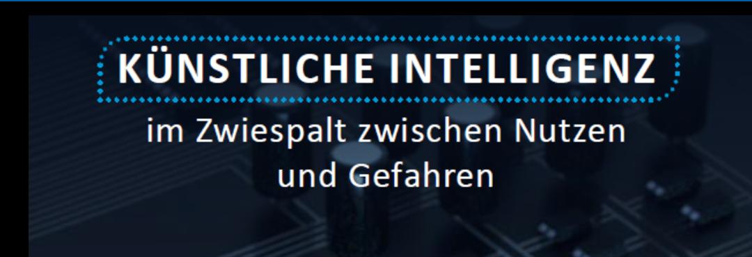 Künstliche Intelligenz: Im Zwiespalt zwischen Nutzen und Gefahren